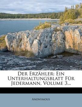 Paperback Der Erz?hler : Ein Unterhaltungsblatt F?r Jedermann, Volume 3... Book