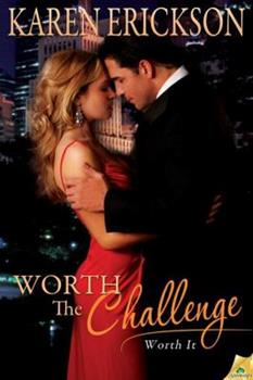 Worth the Challenge - Book #3 of the Worth It
