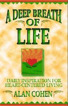Paperback A Deep Breath of Life: Daily Inspiration for Heart-Centered Living Book