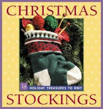 Christmas Stockings: 18 Holiday Treasures to Knit 1931499004 Book Cover