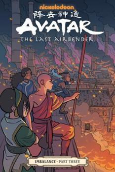 Avatar: The Last Airbender: Imbalance, Part Three - Book #6.3 of the Avatar: The Last Airbender Comics