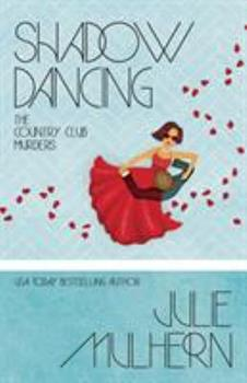 Shadow Dancing - Book #7 of the Country Club Murders