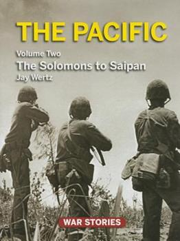 The Pacific. Volume 2: The Solomons to Saipan 0984212728 Book Cover