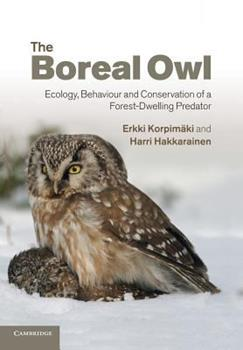 Paperback The Boreal Owl: Ecology, Behaviour and Conservation of a Forest-Dwelling Predator Book