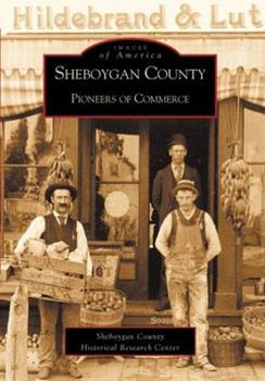Paperback Sheboygan County: Pioneers of Commerce Book