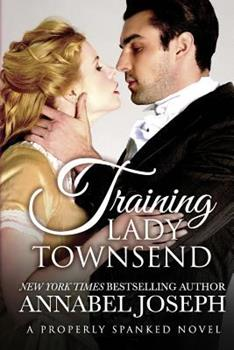 Training Lady Townsend - Book #1 of the Properly Spanked