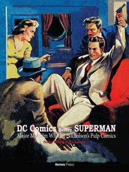 Hardcover DC Comics Before Superman: Major Malcolm Wheeler-Nicholson's Pulp Comics Book