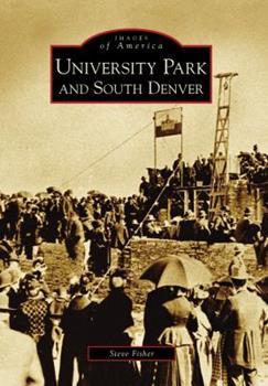 University Park and South Denver - Book  of the Images of America: Colorado