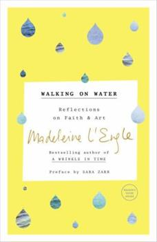 Walking on Water: Reflections on Faith and Art 0877889198 Book Cover