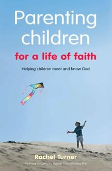 Paperback Parenting Children for a Life of Faith Book