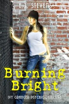 Burning Bright - Book  of the Ivy Granger World - Complete