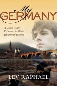 My Germany: A Jewish Writer Returns to the World His Parents Escaped 029923150X Book Cover