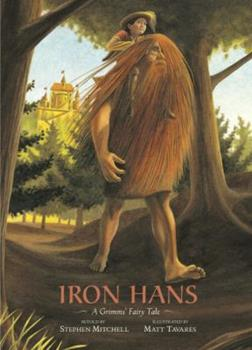 Iron Hans: A Grimms' Fairy Tale 0763621609 Book Cover