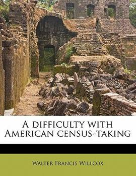 Paperback A Difficulty with American Census-Taking Book
