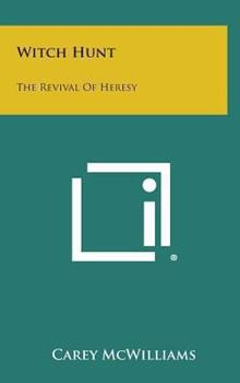 Hardcover Witch Hunt : The Revival of Heresy Book