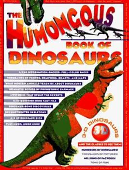 The Humongous Book of Dinosaurs 1556705964 Book Cover