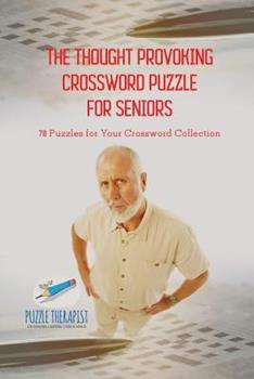 Paperback The Thought Provoking Crossword Puzzle for Seniors 70 Puzzles for Your Crossword Collection Book
