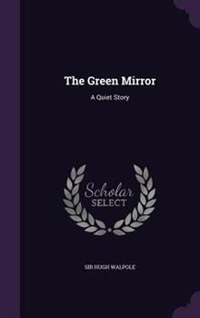 The Green Mirror: A Quiet Story 1533292116 Book Cover
