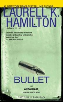 Bullet - Book #19 of the Anita Blake, Vampire Hunter