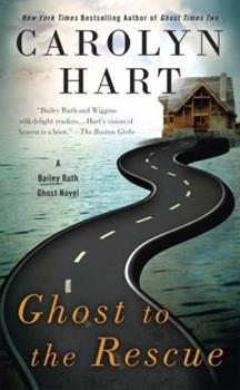 Ghost to the Rescue: A Bailey Ruth Ghost Novel 0425276570 Book Cover
