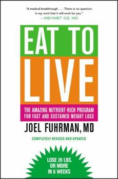 Paperback Eat to Live : The Amazing Nutrient-Rich Program for Fast and Sustained Weight Loss, Revised Edition Book