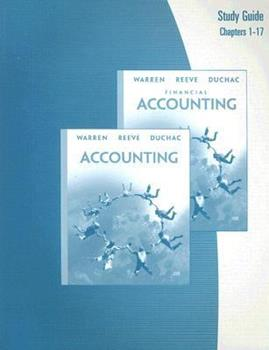Study Guide, Chapters 1-17 for Warren/Reeve/Duchac's Financial Accounting, 10th 0324382596 Book Cover
