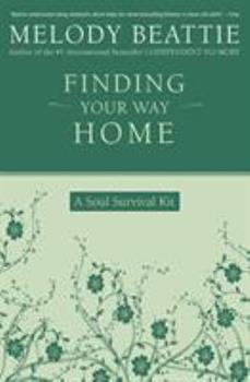 Finding Your Way Home: A Soul Survival Kit 0062511181 Book Cover