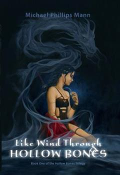 Paperback Like Wind Through Hollow Bones : Book One of the Hollow Bones Trilogy Book