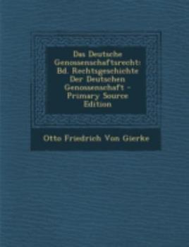 Paperback Das Deutsche Genossenschaftsrecht : Bd. Rechtsgeschichte der Deutschen Genossenschaft - Primary Source Edition Book
