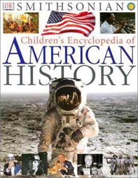 Children's Encyclopedia of American History (Smithsonian) (Smithsonian Institution) 0789483300 Book Cover