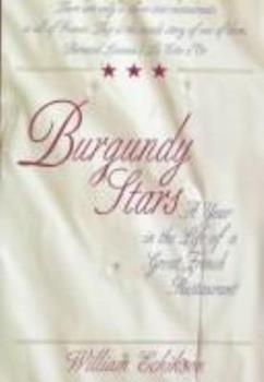 Burgundy Stars: A Year in the Life of a Great French Restaurant 0316199931 Book Cover