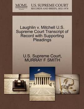 Paperback Laughlin V. Mitchell U.S. Supreme Court Transcript of Record with Supporting Pleadings Book