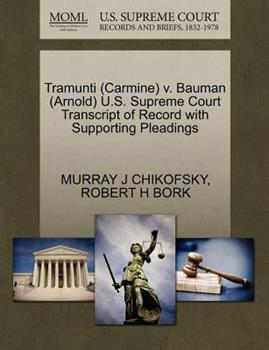 Paperback Tramunti V. Bauman U. S. Supreme Court Transcript of Record with Supporting Pleadings Book