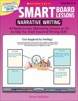SMART Board® Lessons: Narrative Writing: 40 Ready-to-Use, Motivating Lessons on CD to Help You Teach Essential Writing Skills 0545140269 Book Cover