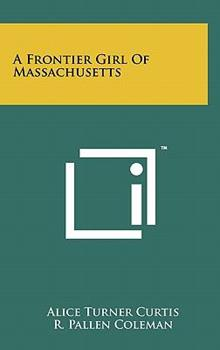 A Frontier Girl of Massachusetts 1258012464 Book Cover