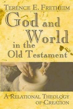 God and World in the Old Testament : A Relational Theology of Creation 0687342961 Book Cover