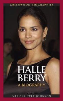 Halle Berry: A Biography - Book  of the Greenwood Biographies