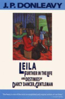 Leila: Further in the Life and Destinies of Darcy Dancer, Gentleman 0385292600 Book Cover