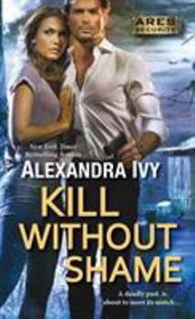 Kill Without Shame - Book #2 of the ARES Security