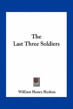 Paperback The Last Three Soldiers Book