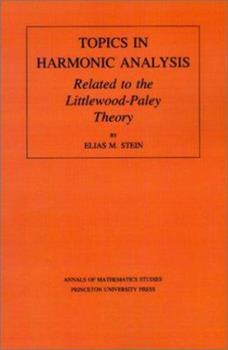 Paperback Topics in Harmonic Analysis Related to the Littlewood-Paley Theory. (Am-63), Volume 63 Book
