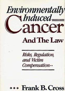 Environmentally Induced Cancer and the Law: Risks, Regulation, and Victim Compensation 0899303897 Book Cover