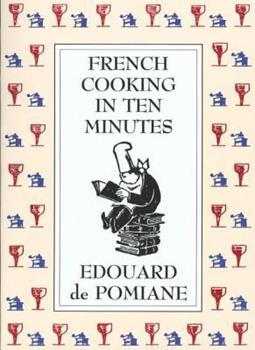 French Cooking in Ten Minutes: Adapting to the Rhythm of Modern Life 086547480X Book Cover