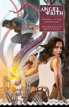 Angel & Faith: Where the River Meets the Sea - Book  of the Buffyverse: Season 10