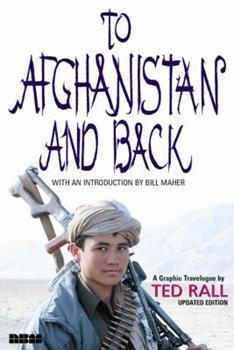 To Afghanistan and Back: A Graphic Travelogue 1561633259 Book Cover