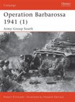 Operation Barbarossa 1941 (1): Army Group South - Book #129 of the Osprey Campaign