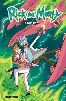 Rick and Morty Book Two: Deluxe Edition - Book  of the Rick and Morty Collected Editions