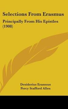 Hardcover Selections from Erasmus : Principally from His Epistles (1908) Book