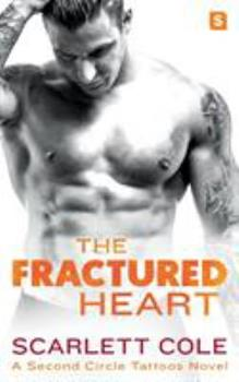The Fractured Heart - Book #2 of the Second Circle Tattoos