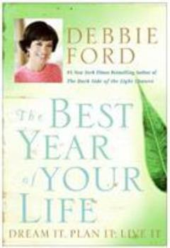 The Best Year of Your Life: Dream It, Plan It, Live It 0060723947 Book Cover